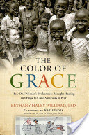 Author Bethany Haley Williams, Ph.D. The Color of Grace www.bethanyhaleywilliams.com